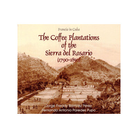 The Coffee Plantations of Sierra del Rosario 1790 - 1850
